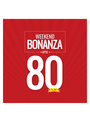 Weekend Bonanza - Up To 80% Off