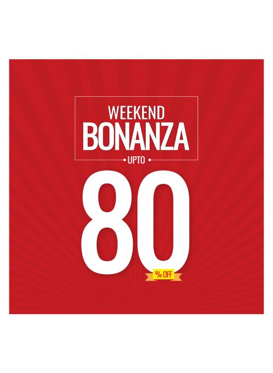 Weekend Bonanza - Up To 80% Off