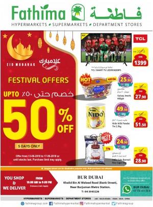 Festival Offers Up to 50% Off - Bur Dubai Branch