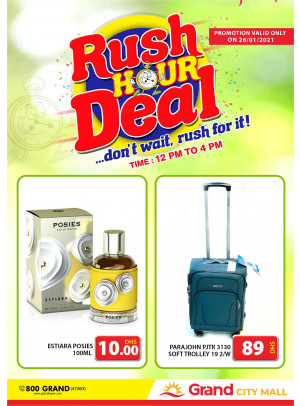 Rush Hour Deal - Grand City Mall